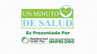 Un Minuto de Salud con Neighborhood Health Plan of Rhode Island
